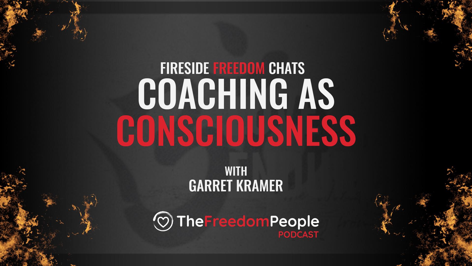 Coaching as Consciousness – Garret Kramer